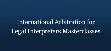 My International Arbitration for Legal Interpreters Masterclasses, September 7, 2020 (am)